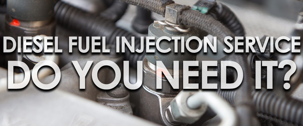 Do You Need Diesel Fuel Injection Service?